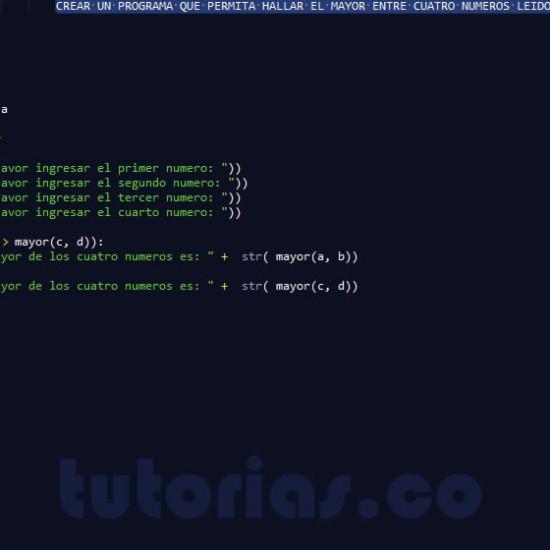 programacion en python: hallar el mayor de cuatro numeros