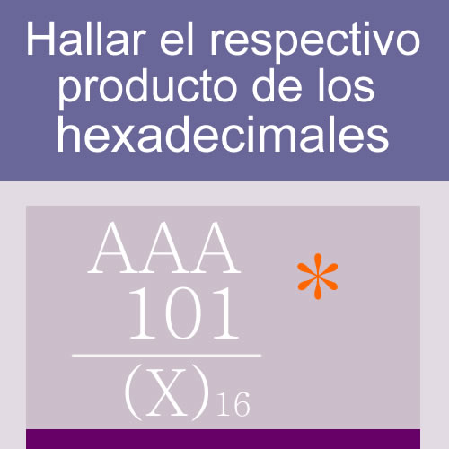 sistemas numericos: prodcuto en hexadecimal 3 digitos iguales 3 multiplicadores