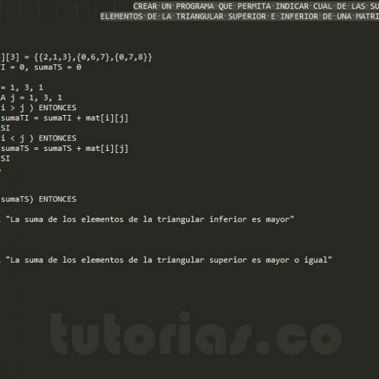 programacion en pseudocodigo: suma mayor entre las triangulares de una matriz